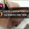 Hướng dẫn vệ sinh sofa gỗ đơn giản nhất
